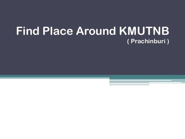 Find Place Around KMUTNB ( Prachinburi )