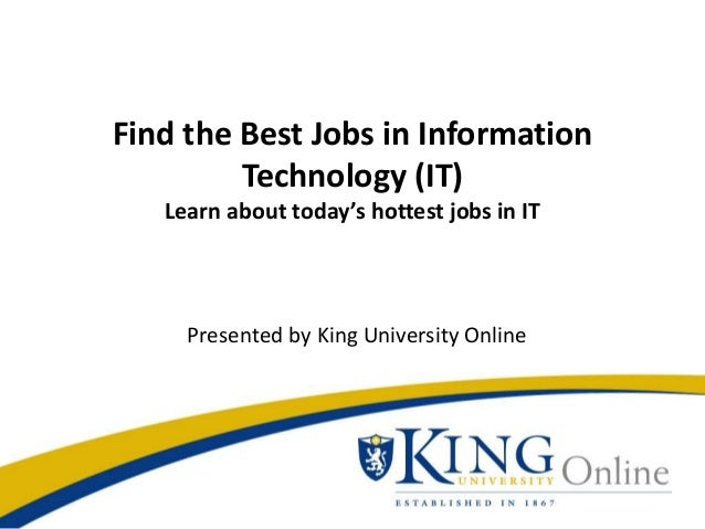 Find the Best Jobs in Information Technology (IT) Learn about today's hottest jobs in IT Presented by King University Onli...