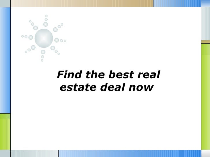 Find the best real estate deal now