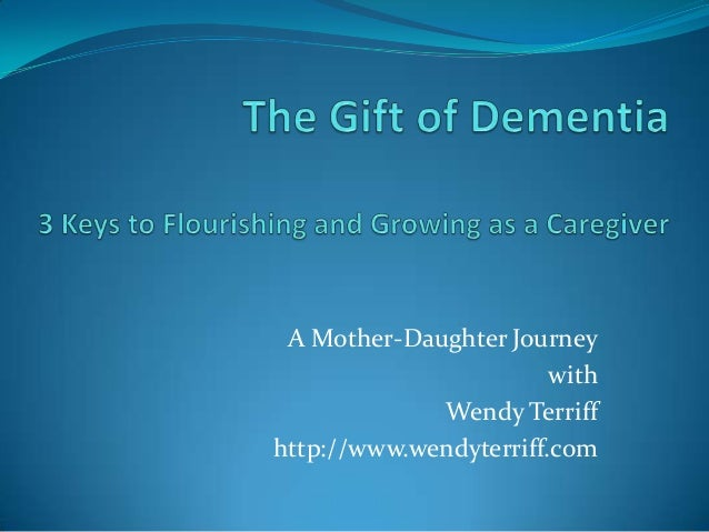 The Gift of Dementia