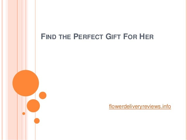 FIND THE PERFECT GIFT FOR HER flowerdeliveryreviews.info