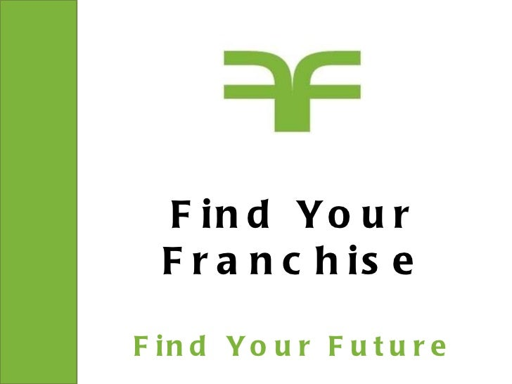 Find Your Franchise Find Your Future