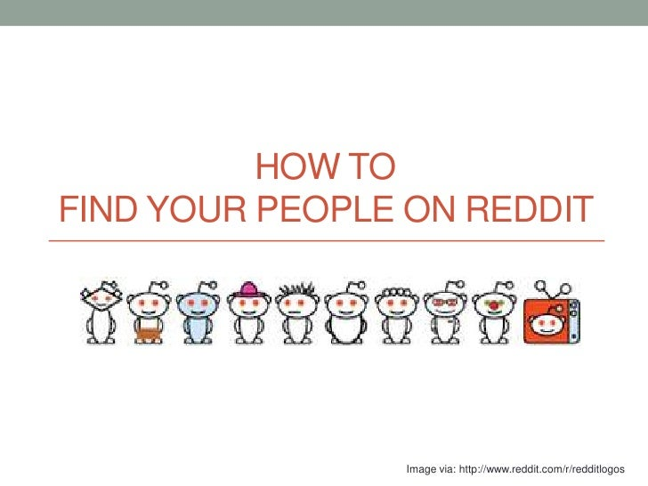 How To Find Your People On Reddit