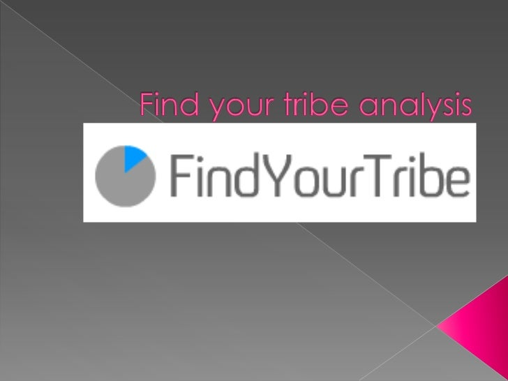 Find your tribe analysis