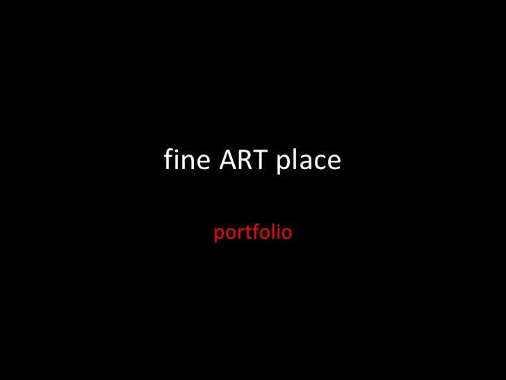 fine ART place     portfolio