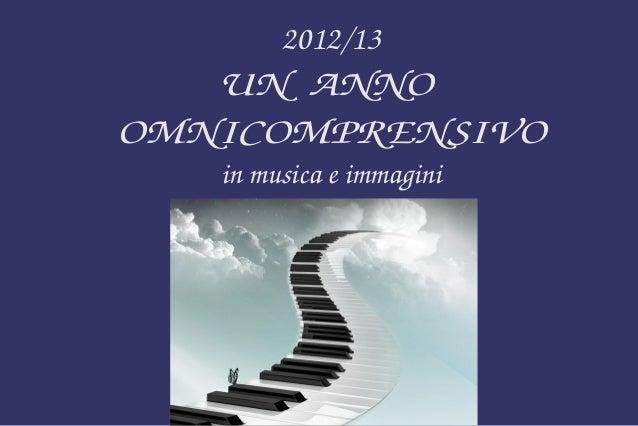 2012/13 UNANNO OMNICOMPRENSIVO inmusicaeimmagini