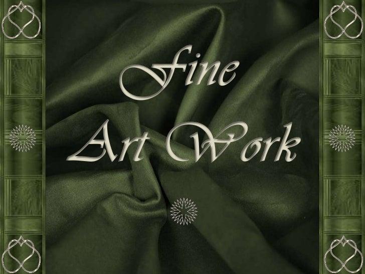 Fine <br />Art Work<br />