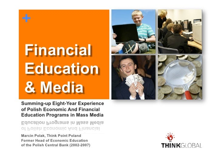 + Financial Education & MediaSumming-up Eight-Year Experienceof Polish Economic And FinancialEducation Programs in Mass Me...