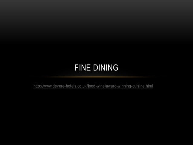 The Best In Realtion To locating Fine Dining