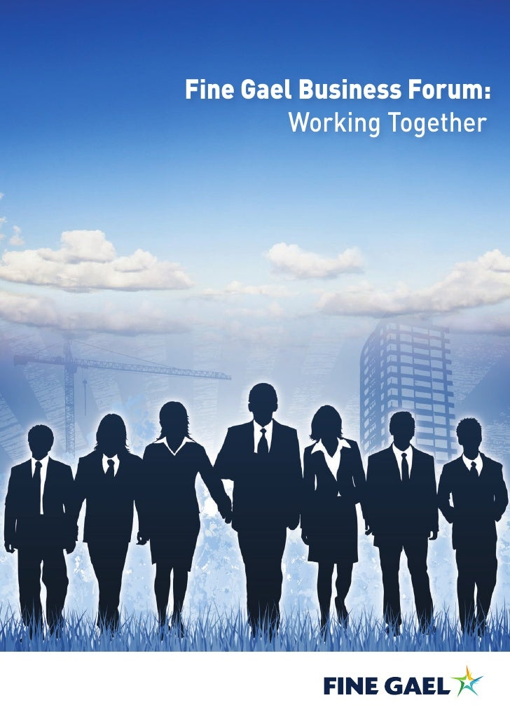 Fine Gael Business Forum:         Working Together