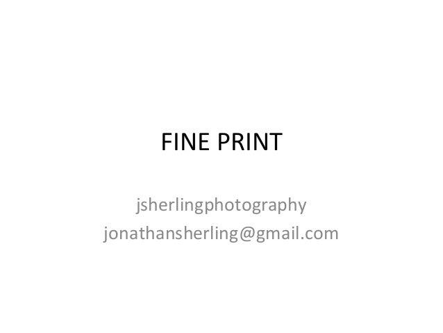 FINE PRINT jsherlingphotography jonathansherling@gmail.com