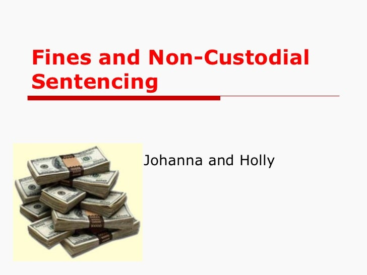 Fines and Non Custodial Sentencing