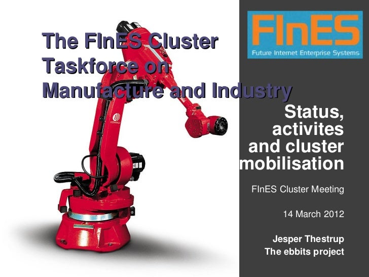The FInES ClusterTaskforce onManufacture and Industry                       Status,                     activites         ...