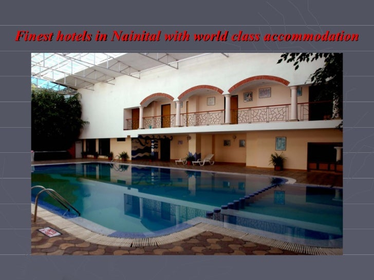 Finest hotels in nanital with world class accommodation
