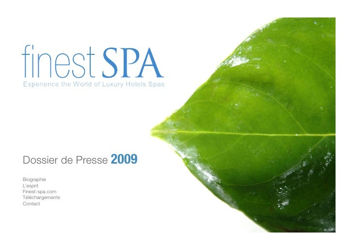 Experience the World of Luxury Hotels SpasExperience the World of Luxury Hotels SpasDossier de Presse 2009BiographieL'espr...