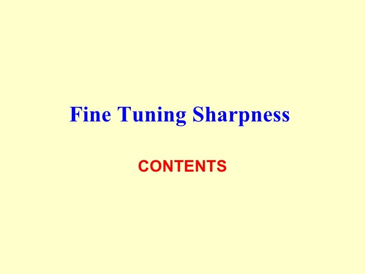 Fine Tuning Sharpness   CONTENTS