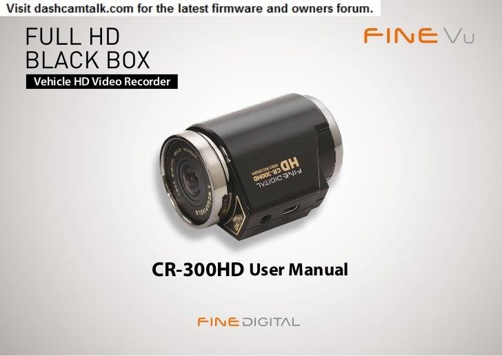 Vehicle HD Video Recorder                     CR-300HD User Manual                                            1