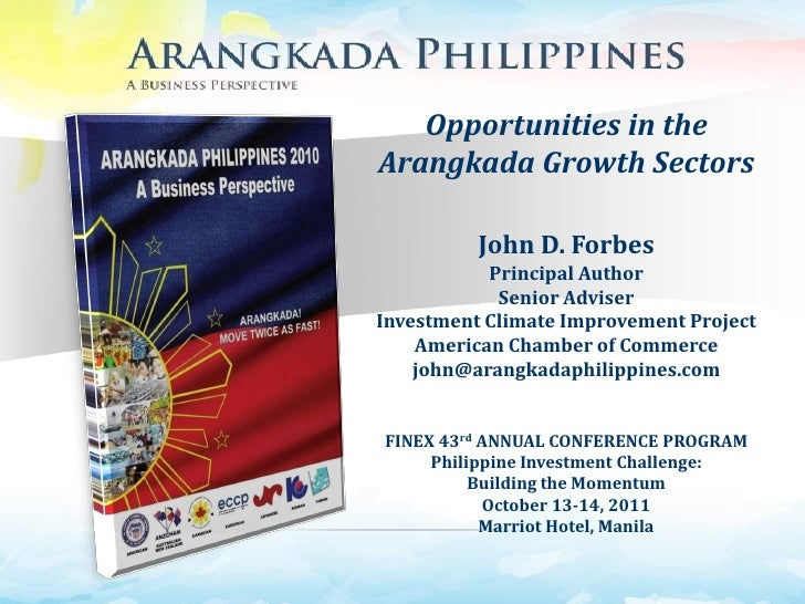 Opportunities in theArangkada Growth Sectors          John D. Forbes           Principal Author            Senior AdviserI...