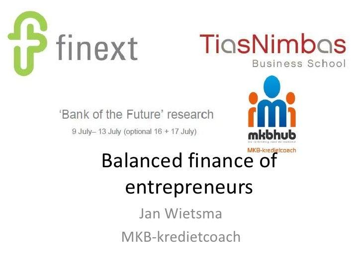 Balanced finance of  entrepreneurs    Jan Wietsma  MKB-kredietcoach