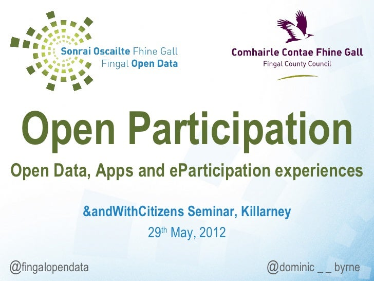 Open ParticipationOpen Data, Apps and eParticipation experiences             &andWithCitizens Seminar, Killarney          ...