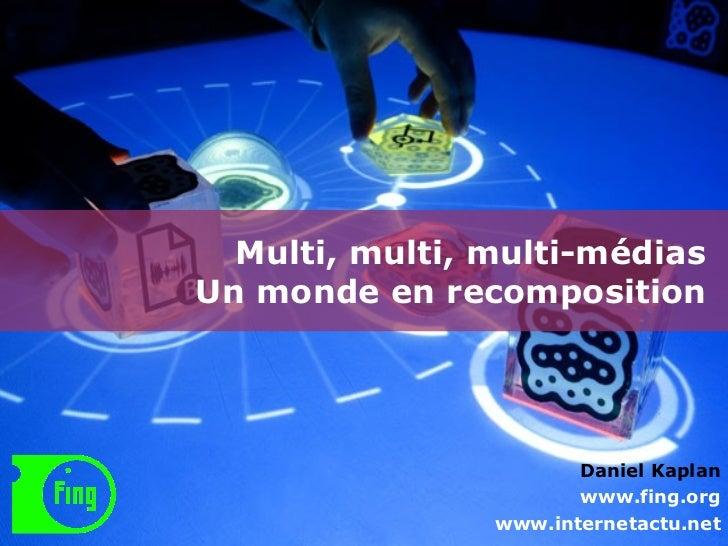 Multi, multi, multi-medias : un monde en recomposition
