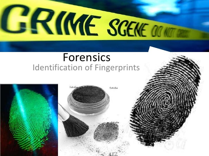 CSI'/ Forensics Fingerprint Identification