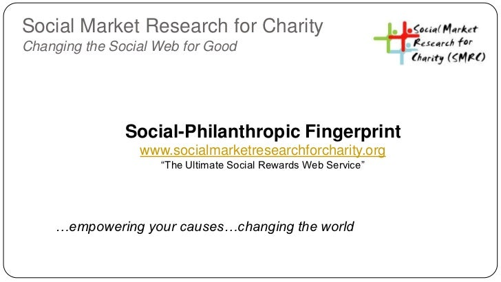 Social Market Research for CharityChanging the Social Web for Good               Social-Philanthropic Fingerprint         ...