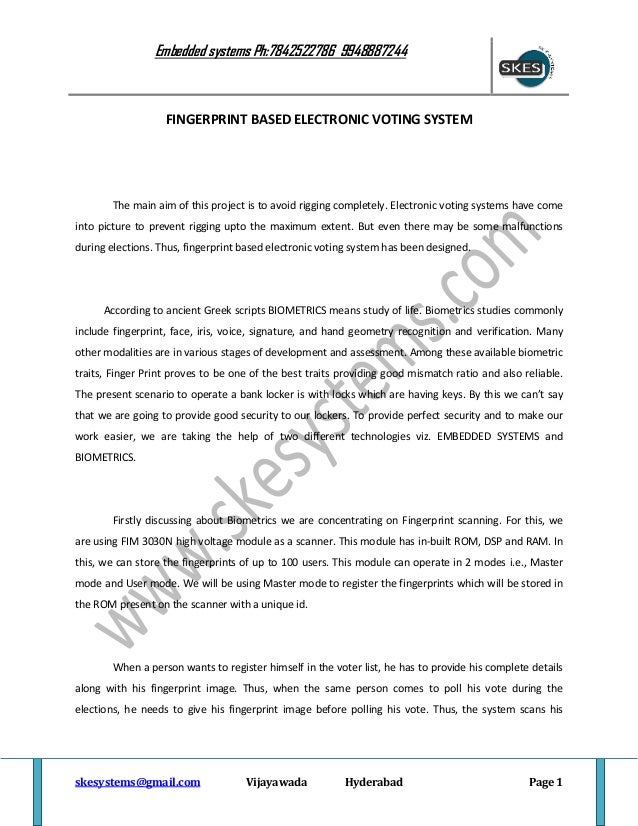 Embedded systems Ph:7842522786 9948887244  FINGERPRINT BASED ELECTRONIC VOTING SYSTEM  The main aim of this project is to ...