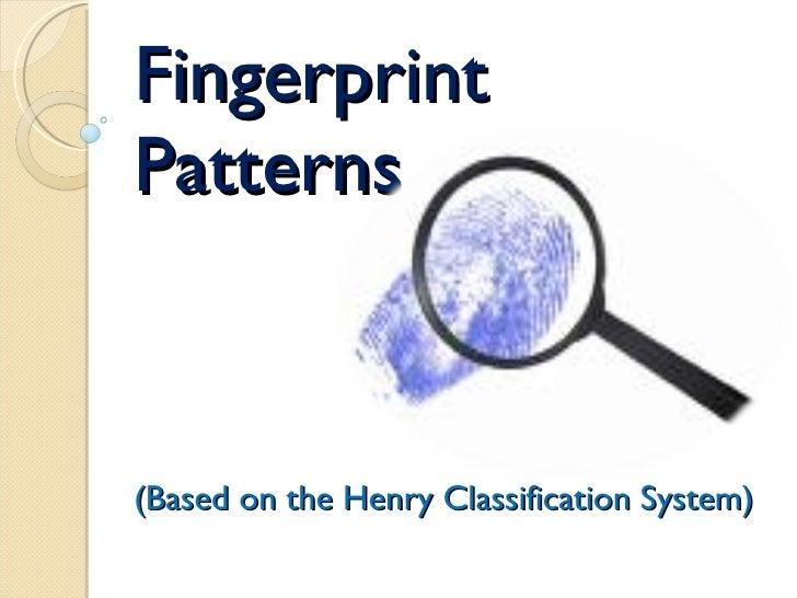 Fingerprint Patterns (Based on the Henry Classification System)