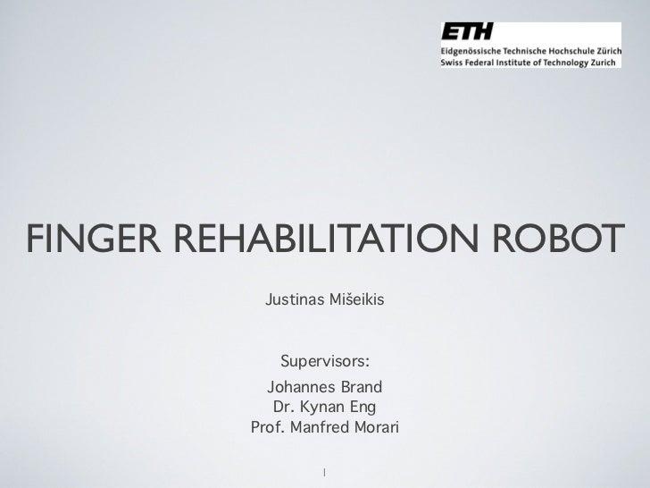 Finger Rehabilitation Robot - Justinas Miseikis
