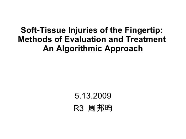 Soft-Tissue Injuries of the Fingertip:  Methods of Evaluation and Treatment  An Algorithmic Approach 5.13.2009 R3  周邦昀