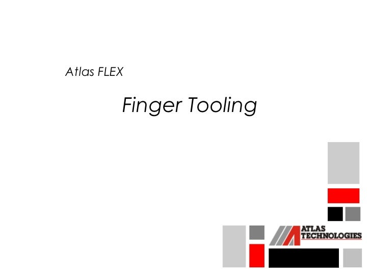 Atlas FLEX         Finger Tooling