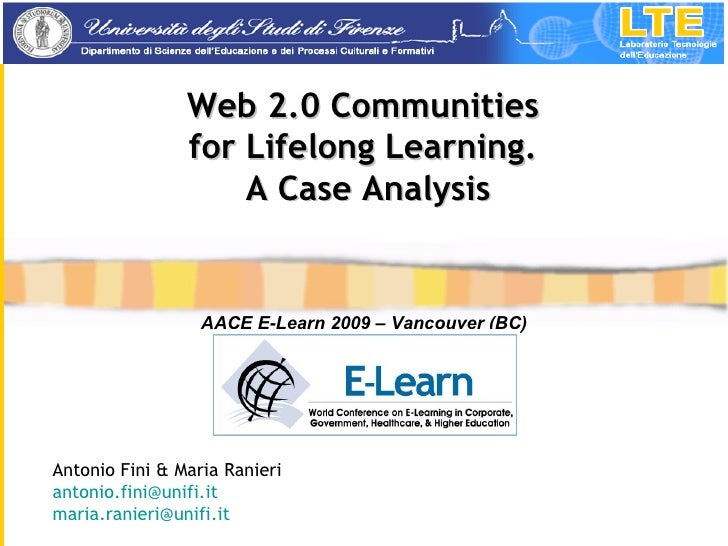 Antonio Fini & Maria Ranieri [email_address]   [email_address]   Web 2.0 Communities  for Lifelong Learning.  A Case Analy...
