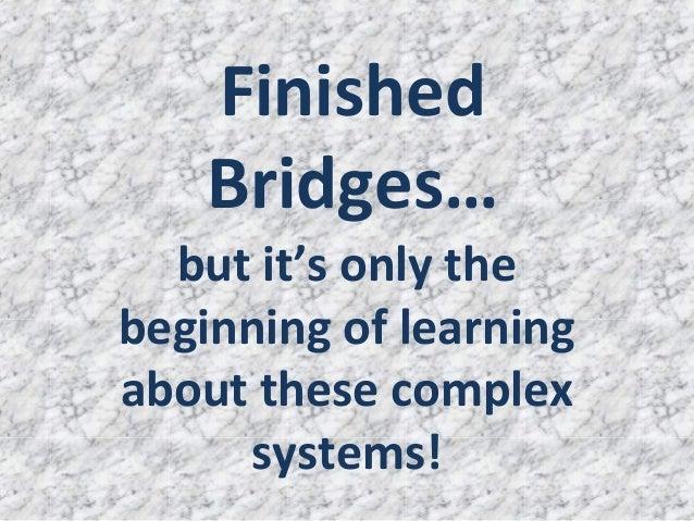 Finished bridges