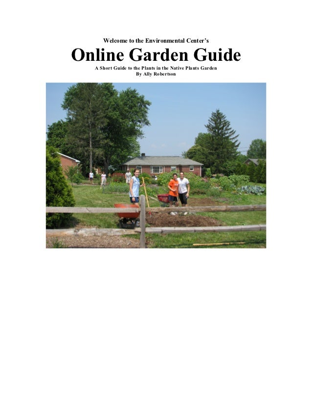 Welcome to the Environmental Center'sOnline Garden Guide  A Short Guide to the Plants in the Native Plants Garden         ...