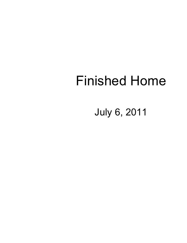 Finished Home  July 6, 2011
