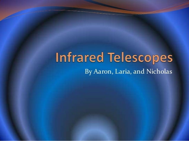 Finished infrared telescope project power point