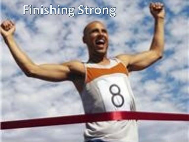 Finishing strong   2