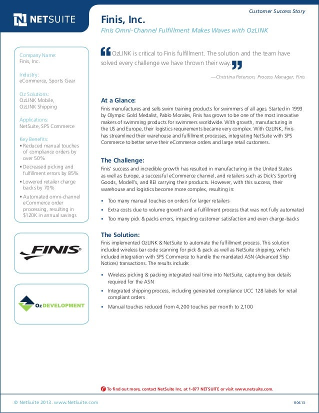 Customer Success Story © NetSuite 2013. www.NetSuite.com R0613 Finis, Inc. Finis Omni-Channel Fulfillment Makes Waves with...