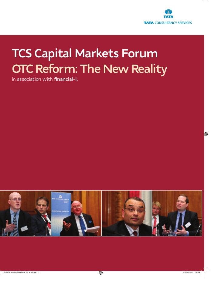 TCS Capital Markets Forum          DEFINING TR ANSACTION BANKINGOTC Reform: The New Realityin association with financial-i.