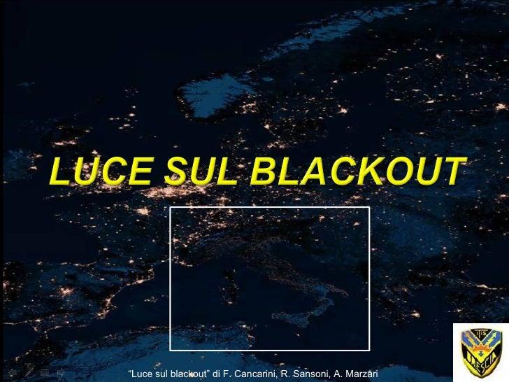 """"""" Luce sul blackout"""" di F. Cancarini, R. Sansoni, A. Marzari"""