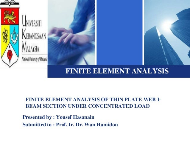 Logo                   FINITE ELEMENT ANALYSIS  FINITE ELEMENT ANALYSIS OF THIN PLATE WEB I-  BEAM SECTION UNDER CONCENTRA...