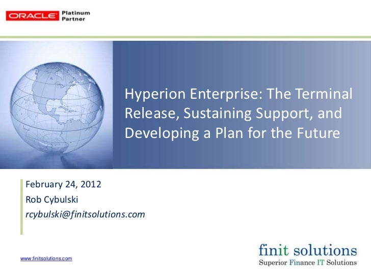 Hyperion Enterprise: The Terminal                         Release, Sustaining Support, and                         Develop...