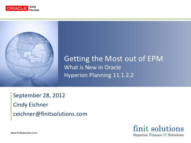 Getting the Most out of EPM                         What is New in Oracle                         Hyperion Planning 11.1.2...