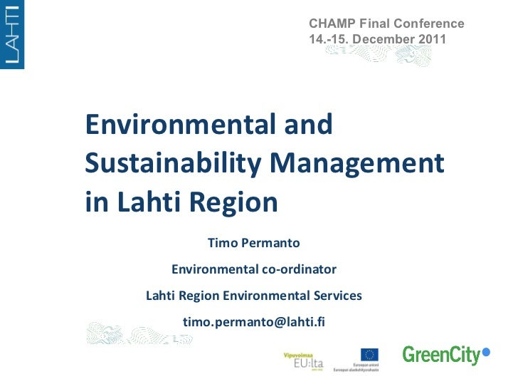 Environmental and Sustainability Management in Lahti Region Timo Permanto Environmental co-ordinator Lahti Region Environm...