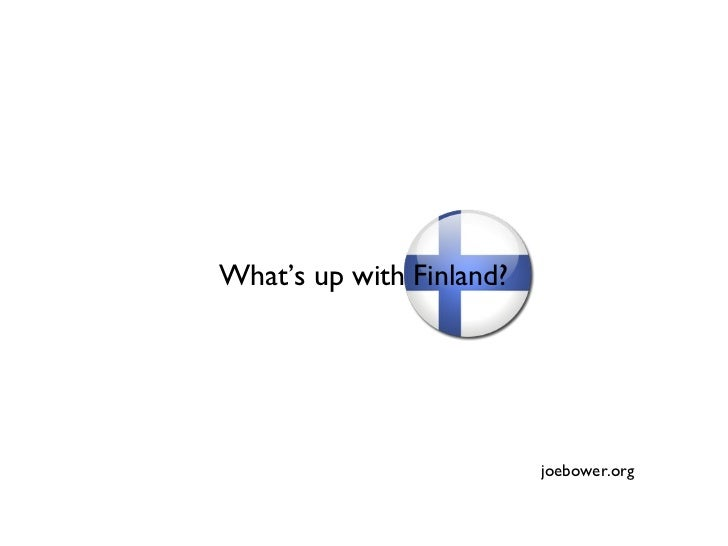What's up with Finland? joebower.org