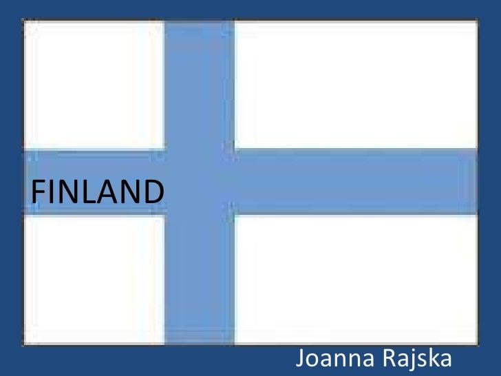 FINLAND          Joanna Rajska