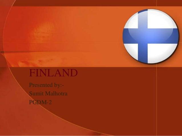 FINLAND Presented by:Sumit Malhotra PGDM-2
