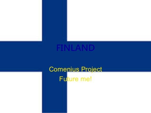 FINLAND Comenius Project Future me!