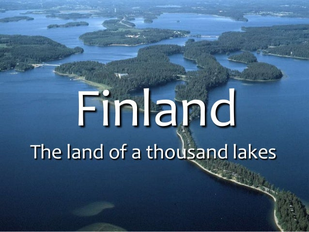 Finland The land of a thousand lakes